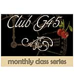 CLASS 0704 - Club G45 - Monthly Class Series