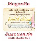Magnolia DooHickey Club - Vol #15 Limited Edition