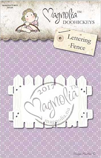 PRE: Magnolia Doohickey - BC17 Lettering Fence