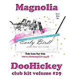 PRE: Magnolia DooHickey Club - Vol #19 Limited Edition