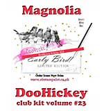PRE: Magnolia DooHickey Club - Vol #23 Limited Edition