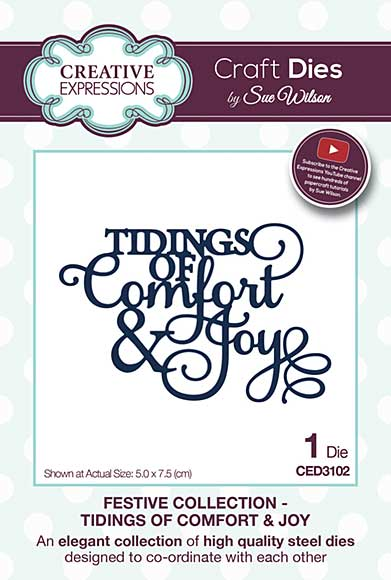 Sue Wilson Festive Collection - Tidings of Comfort and Joy